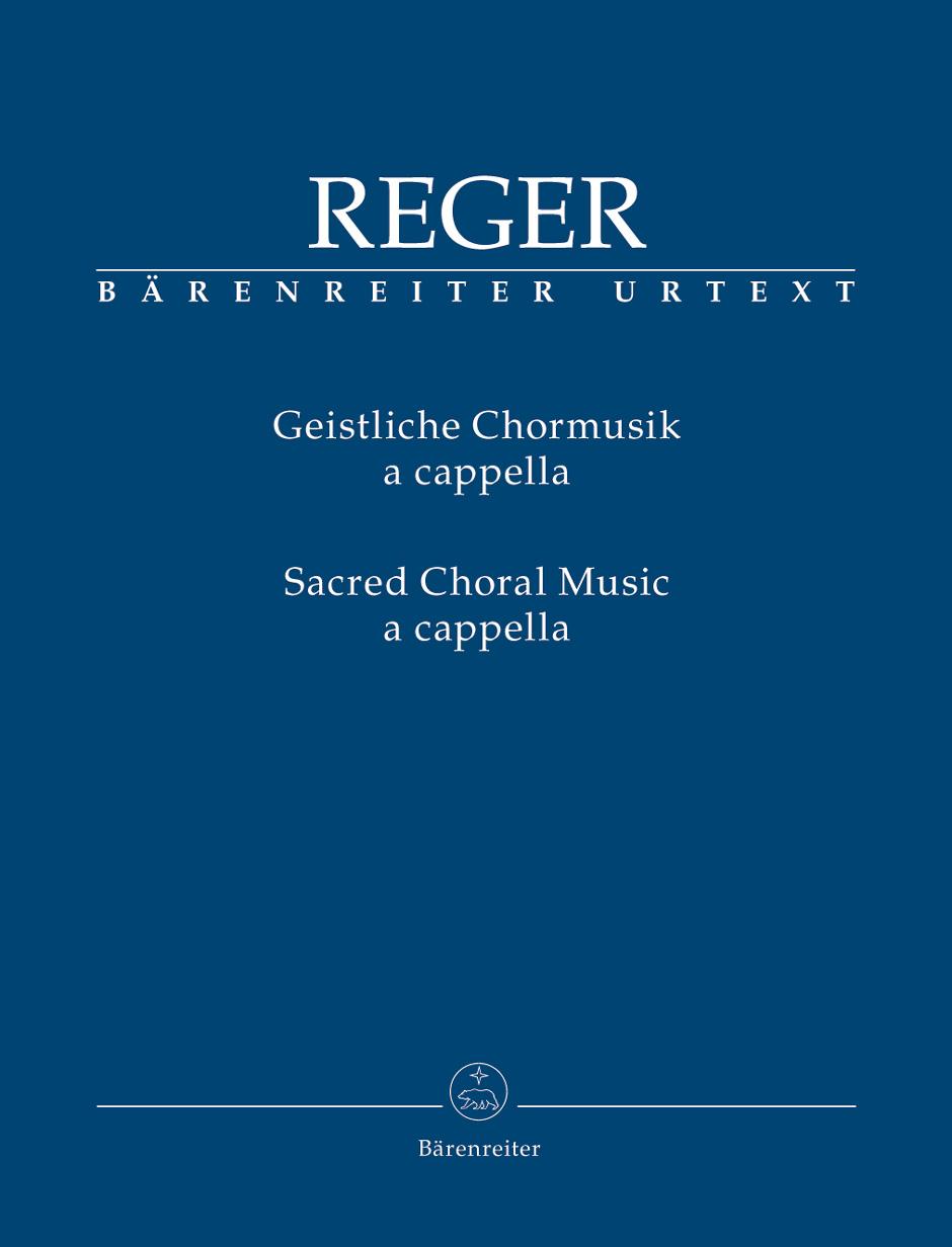Reger, Max / Sacred Choral Music a cappella / Bärenreiter Verlag