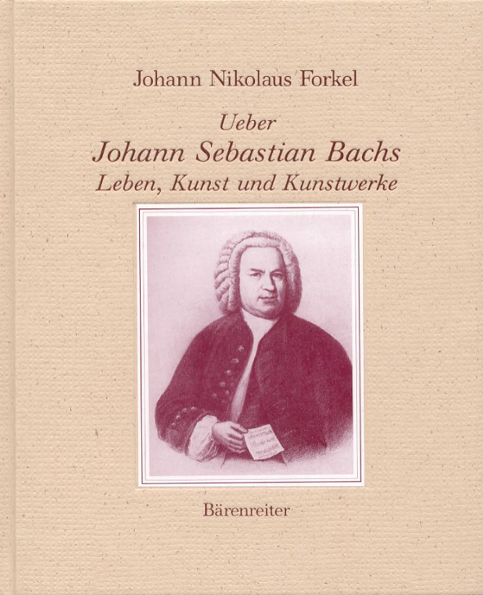 forkel johann nikolaus ueber johann sebastian bachs leben kunst und kunstwerke brenreiter verlag - Johann Sebastian Bach Lebenslauf